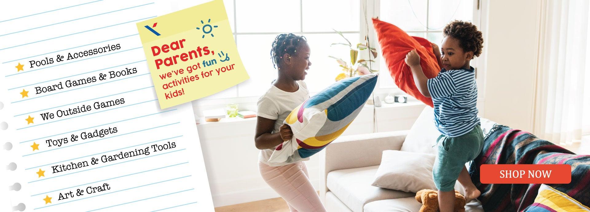Dear Parents, we've got fun activities for your kids!