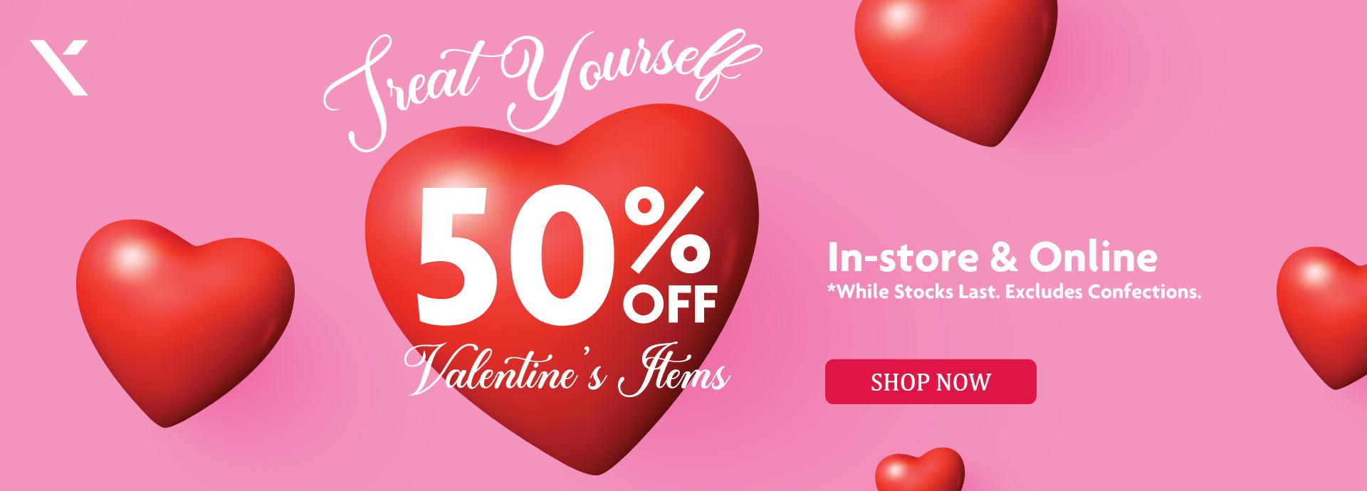 Treat Yourself with 50% OFF Valentine's Items